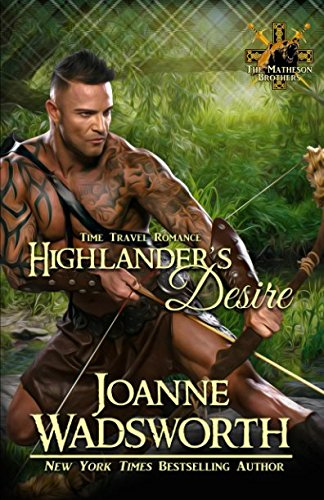 Highlander's Desire (The Matheson Brothers) (Volume 1): Joanne Wadsworth