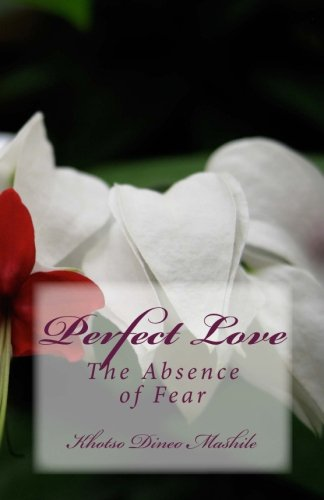 9781512337945: Perfect Love: The Absence of Fear