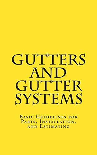 9781512338164: Gutters and Gutter Systems: Basic Guidelines for Parts, Installation, and Estimating