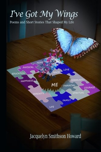 I ve Got My Wings: Poems Short: Jacquelyn Smithson Howard