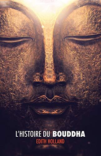 9781512340822: L'Histoire du Bouddha (French Edition)