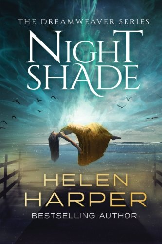 Night Shade (Dreamweaver) (Volume 1): Helen Harper
