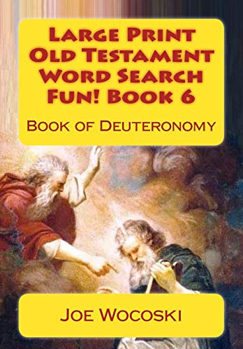 9781512341348: Large Print Old Testament Word Search Fun! Book 6: Book of Deuteronomy (Bible Word Search Books - Large Print Old Testament) (Volume 6)