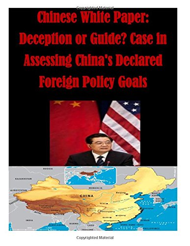 9781512341683: Chinese White Paper: Deception or Guide? Case in Assessing China's Declared Foreign Policy Goals