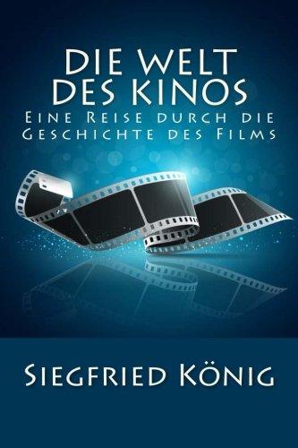 9781512342369: Die Welt des Kinos - Eine Reise durch die Geschichte des Films