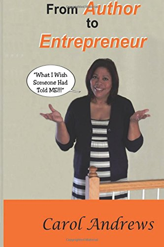 From Author to Entrepreneur: What I Wish Someone Had Told Me: Andrews, Carol