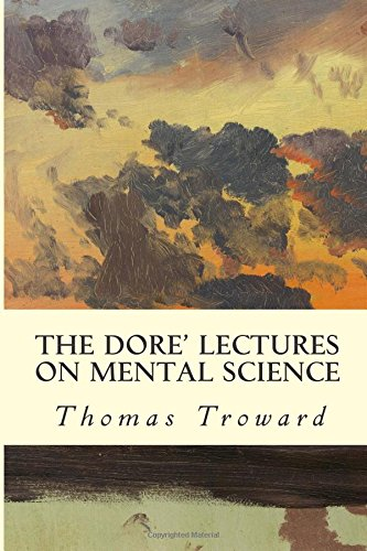 The Dore' Lectures on Mental Science: Troward, Thomas