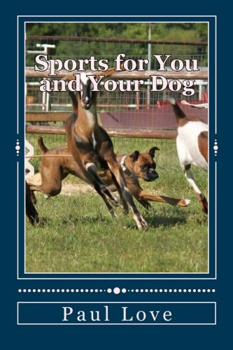 9781512344387: Sports for You and Your Dog: (From Agility to Wheelchair Mushing)
