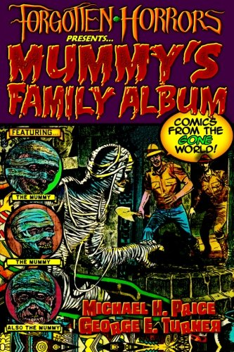 9781512344622: Forgotten Horrors Presents... Mummy's Family Album: Comics from the Gone World!