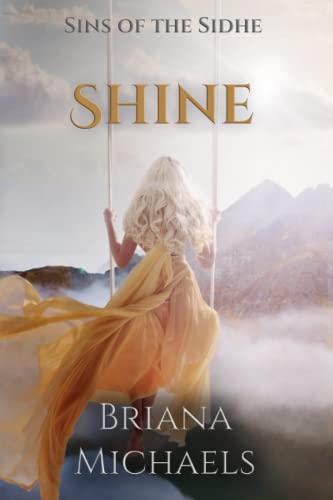 9781512347418: Shine (Sins of the Sidhe) (Volume 2)