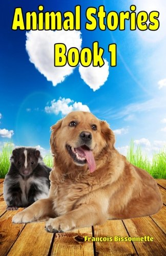 9781512347449: Animal Stories Book 1 (Great Animal Children's Books) (Volume 1)