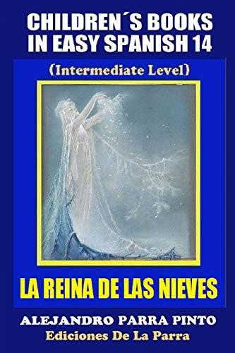 Children's Books In Easy Spanish14: La Reina: Parra Pinto, Alejandro