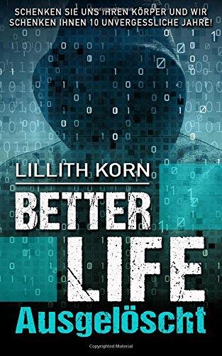 9781512349191: Better Life: Ausgelöscht (Volume 1) (German Edition)