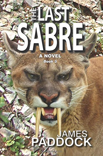 9781512349528: The Last Sabre (The Sabre-Toothed Cat Trilogy) (Volume 3)