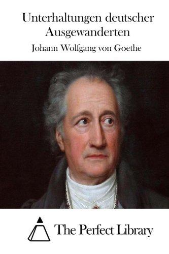 9781512350043: Unterhaltungen deutscher Ausgewanderten (Perfect Library)