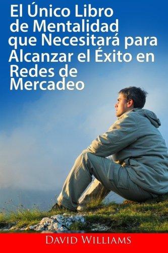 9781512350333: El único libro de Mentalización que necesitará para tener éxito: en las Redes de Mercadeo (Spanish Edition)