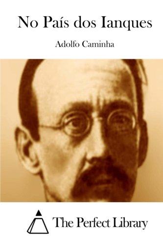 No Pais DOS Ianques: Caminha, Adolfo