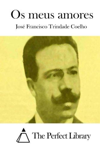 OS Meus Amores (Paperback): Jose Francisco Trindade