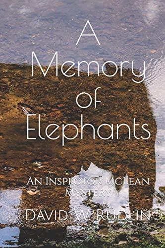 9781512353334: A Memory of Elephants: An Inspector McLean Mystery (Inspector McLean Mysteries) (Volume 6)