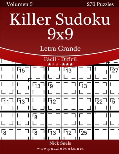 9781512353785: Killer Sudoku 9x9 Impresiones con Letra Grande - De Fácil a Difícil - Volumen 5 - 270 Puzzles: Volume 5