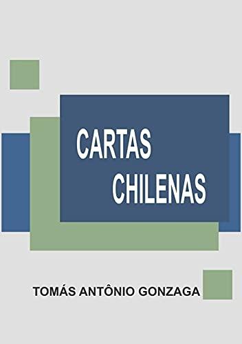 Cartas Chilenas (Paperback): Tomas Antonio Gonzaga