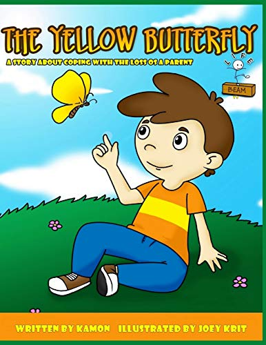 9781512353907: The Yellow Butterfly: Helping children coping with the loss of a parent (Life Beam) (Volume 3)