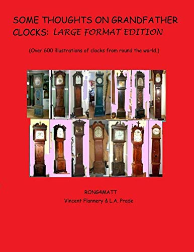 9781512354904: Some thoughts on Grandfather Clocks: Large Format Edition.: (over 600 illustrations of clocks from round the world