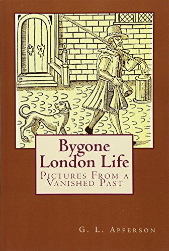 9781512355390: Bygone London Life: Pictures From a Vanished Past