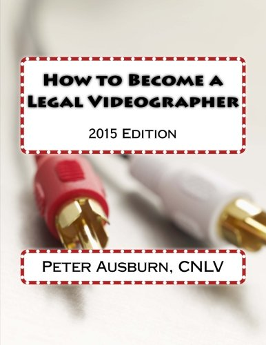 9781512356380: How to Become a Legal Videographer: 2015 Edition (Volume 1)