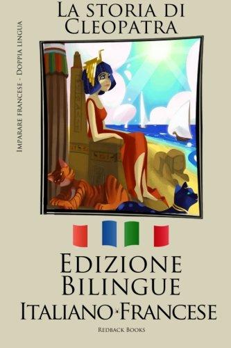 9781512356687: Imparare il francese - Edizione Bilingue (Italiano - Francese) La storia di Cleopatra (Italian Edition)