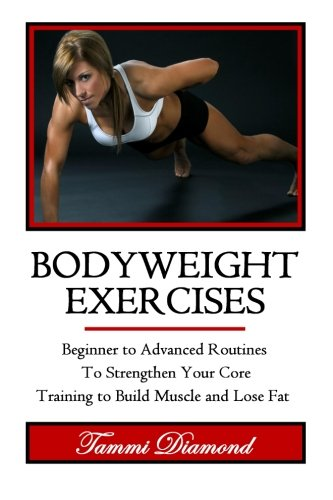 9781512356892: Bodyweight Exercises (Bodyweight Workout, Bodyweight Strength ... HIIT, Cardio Exercises, Core of Exercises)