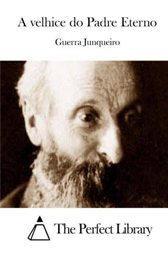 9781512356960: A velhice do Padre Eterno (Perfect Library) (Portuguese Edition)