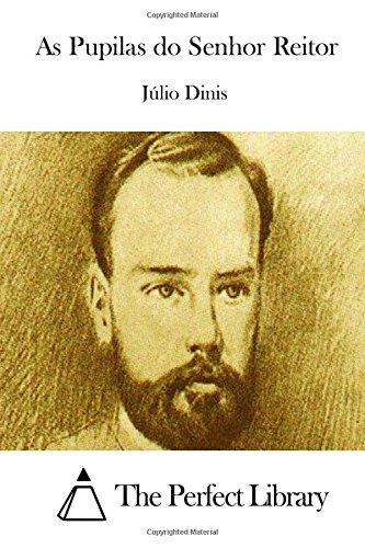 As Pupilas do Senhor Reitor (Portuguese Edition): Júlio Dinis