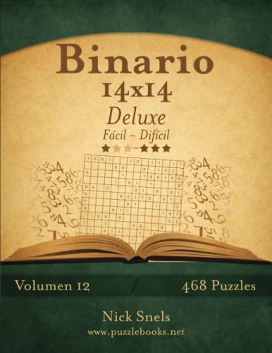 9781512357479: Binario 14x14 Deluxe - De Fácil a Difícil - Volumen 12 - 468 Puzzles (Volume 12) (Spanish Edition)