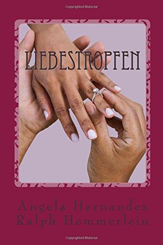 9781512357769: Liebestropfen: Formel für dauerhaftes Glück (German Edition)