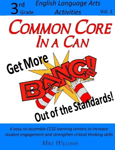 9781512357943: Common Core in a Can: Get More BANG! Out of the Standards!: 6 easy-to-assemble CCSS learning centers to increase student engagement and strengthen ... skills (3rd Grade ELA Activities) (Volume 1)