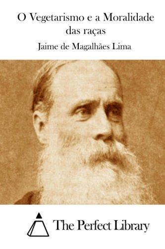 9781512358957: O Vegetarismo e a Moralidade das raças (Perfect Library) (Portuguese Edition)