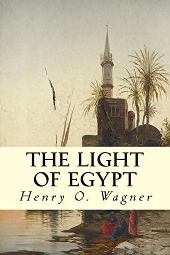 The Light of Egypt (Paperback): Henry O Wagner,
