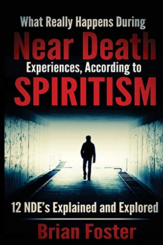 9781512359251: What Really Happens During Near Death Experiences, According to Spiritism: 12 NDE's Explained and Explored (Volume 1)