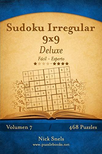 9781512359947: Sudoku Irregular 9x9 Deluxe - De Fácil a Experto - Volumen 7 - 468 Puzzles (Volume 7) (Spanish Edition)