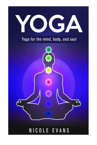 9781512360097: Yoga: Yoga For The Mind, Body, And Soul