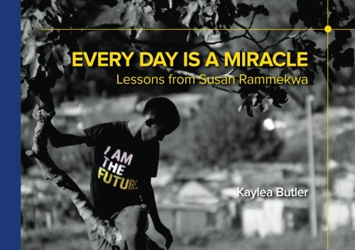 9781512361094: Every Day Is A Miracle: Lessons from Susan Rammekwa