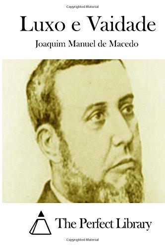 Luxo E Vaidade (Paperback): Joaquim Manuel De