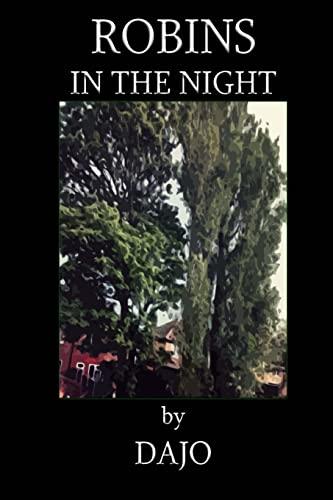 Robins in the Night (Volume 1): Ms. Dajo N Jago