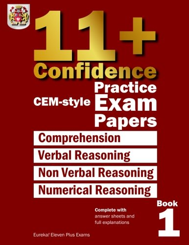 9781512362473: 11+ Confidence: CEM-style Practice Exam Papers Book 1: Complete with answers and full explanations (Volume 1)