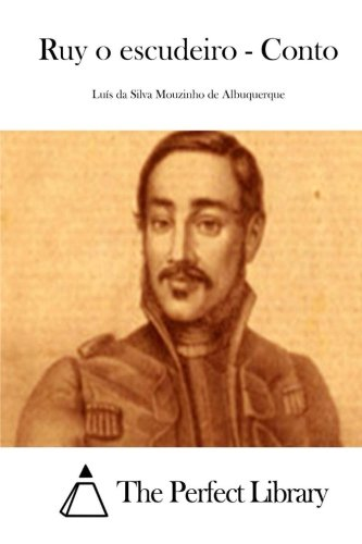Ruy O Escudeiro - Conto: Mouzinho De Albuquerque,