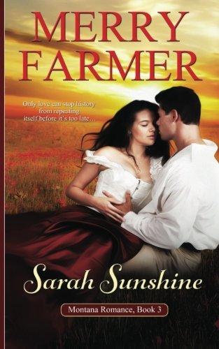 9781512362886: Sarah Sunshine (Montana Romance) (Volume 3)
