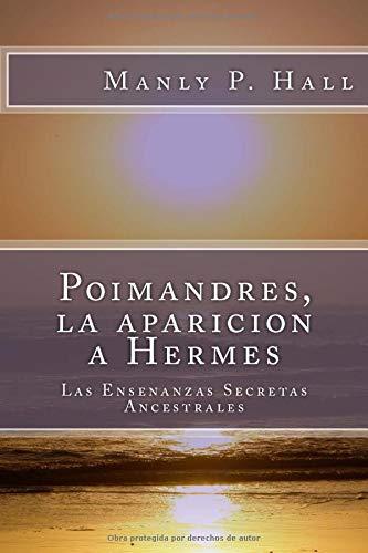 9781512363937: Poimandres, la aparicion a Hermes: Las Ensenanzas Secretas Ancestrales (Spanish Edition)