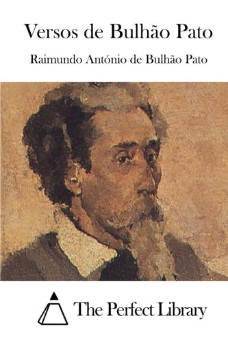 Versos de Bulhao Pato: Pato, Raimundo Antonio