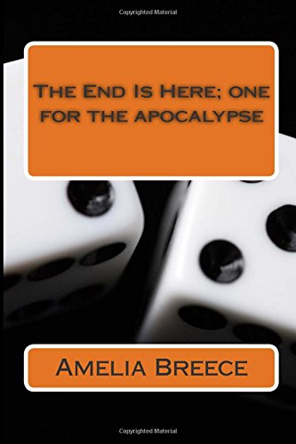 9781512367256: The End Is Here; one for the apocalypse